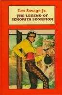 Cover of: The Legend of Senorita Scorpion | Les Savage Jr