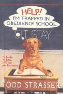 Cover of: Help! I'm Trapped in Obedience School by Strasser Todd