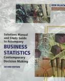 Cover of: Solutions Manual and Study Guide to Accompany Business Statistics | Ken Black