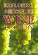 Cover of: Exploring Missouri Wine Country by Brett Dufur