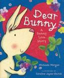 Cover of: Dear Bunny by Michaela Morgan