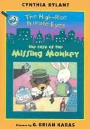 Cover of: The Case of the Missing Monkey (High-Rise Private Eyes) | Cynthia Rylant