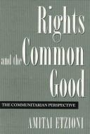 Cover of: Rights and the common good | Amitai Etzioni