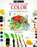 Cover of: Watercolor Color by Ray Smith