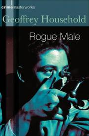 Cover of: Rogue Male | Geoffrey Household