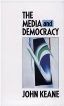 Cover of: The Media and Democracy by John Keane