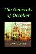 Cover of: The Generals of October by John, T. Cullen