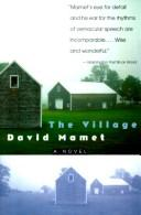 Cover of: The Village | David Mamet, David Mamet
