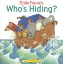 Cover of: Whos Hiding (Bible Friends Lift the Flap) by Sally Lloyd-Jones