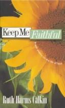 Cover of: Keep Me Faithful by Ruth Harms Calkin