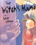 Cover of: The witch's hand by Peter Utton
