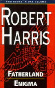 Cover of: Fatherland/Enigma (Two books in one volume) | Robert Harris