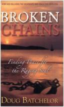 Cover of: Broken Chains | Doug Batchelor