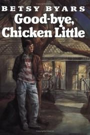 Cover of: Good-bye, Chicken Little by Betsy Cromer Byars