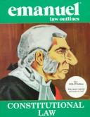 Cover of: Constitutional Law (The Emanuel Law Outlines Series) | Steven L. Emanuel
