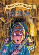 Cover of: Class Trip to the Cave of Doom by Kate McMullan