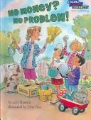 Cover of: No Money? No Problem! (Social Studies Connects) by Lori Haskins