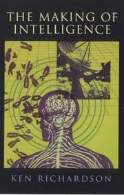 Cover of: The Making of Intelligence (Maps of the Mind) | Ken Richardson