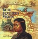 Cover of: Blue Feather's Vision | James F. Knight