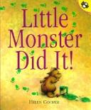 Cover of: Little Monster Did It | Helen Cooper