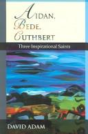 Cover of: Aidan, Bede, Cuthbert | David Adam