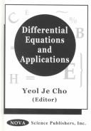 Cover of: Differential Equations and Applications | International Conference on Mathematical Analysis and Applications (1st : 1998 : Kyongsang Taehak)