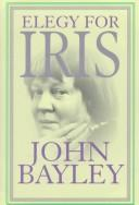 Cover of: Elegy for Iris | John Bayley