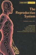 Cover of: The Reproductive System (Your Body, How It Works) | Randolph W., Ph.D. Krohmer