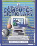 Cover of: The Usborne Computer Dictionary (Computer Guides) | Anna Claybourne
