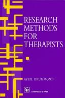 Cover of: Research Methods for Therapists (T.I.P.) | Avil Drummond