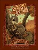 Cover of: A Home for Pearl Squirrel: A Solomon Raven Story / Una casa para la ardilla Perla | Amy Johnson Crane