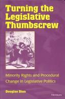 Cover of: Turning the Legislative Thumbscrew | George Douglas Dion