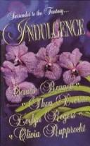 Cover of: Indulgence | Connie / Devine, Thea / Rogers, Evelyn / Rupprecht, Olivia Bennett