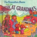 Cover of: The Berenstain Bears and the Week at Grandma's (Berenstain Bears) | Jan Berenstain