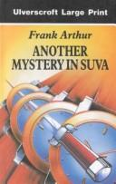 Cover of: Another Mystery in Suva | Frank Arhtur