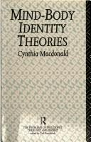 Cover of: Mind-Body Identity Theories (Problems of Philosophy Their Past and Present) | Cynthia MacDonald
