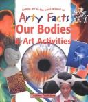 Cover of: Our Bodies & Art Activities (Arty Facts) | Rosie McCormick