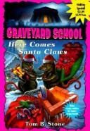 Cover of: Here Comes Santa Claws (Graveyard School) | Tom Stone
