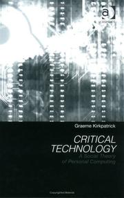 Cover of: Critical technology by Graeme Kirkpatrick