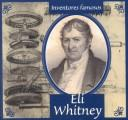 Cover of: Eli Whitney (Gaines, Ann. Inventores Famosos.) | Ann Gaines