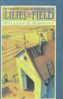 Cover of: The lilies of the field | William E. Barrett