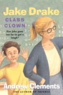 Cover of: Jake Drake, Class Clown (book club) | Andrew Clements