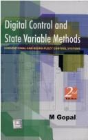 Cover of: Digital Control and State Variable Methods. Conventional and Neuro-Fuzzy Control Systems by M. Gopal