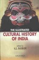 Cover of: The Illustrated CUltural History of India | A.L. Basham