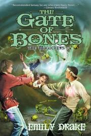 Cover of: Gate of Bones, The (Magickers #4) (Magickers) | Emily Drake