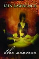 Cover of: The Seance | Iain Lawrence