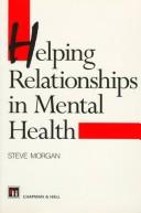 Cover of: Helping Relationships in Mental Health | S. Morgan