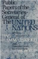 Cover of: Public papers of the Secretaries-General of the United Nations | Andrew W. Cordier, Wilder Foote