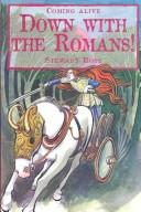Cover of: Down With the Romans | Ross, Stewart.