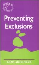 Cover of: Preventing Exclusions | Adam Abdelnoor